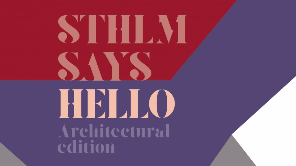 Sthlm Says Hello Architectural Edition