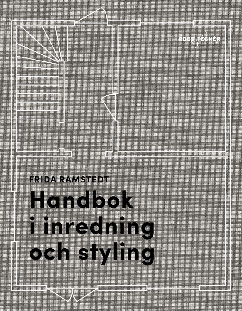 Frida Ramstedts bok Handbok i inredning och styling