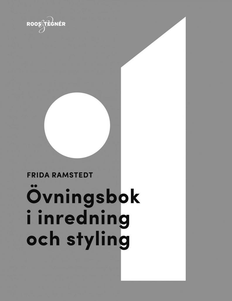 Frida Ramstedts bok Övningsbok i inredning och styling